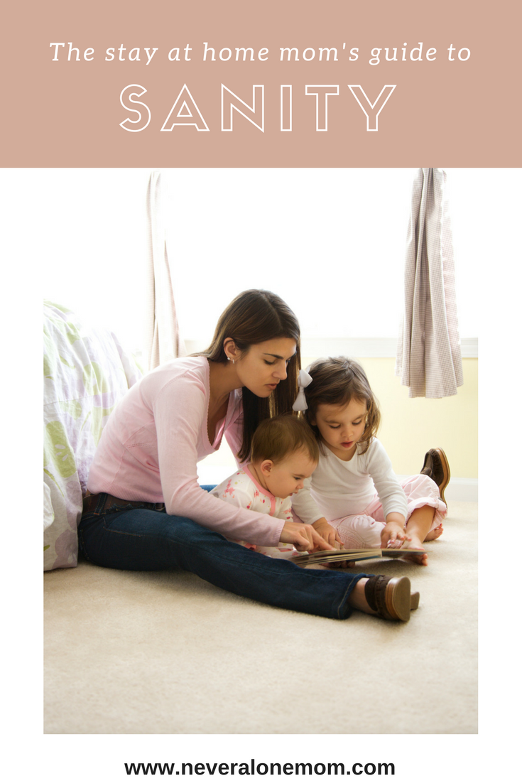 Stay at home mom's guide to keeping her sanity! | neveralonemom.com