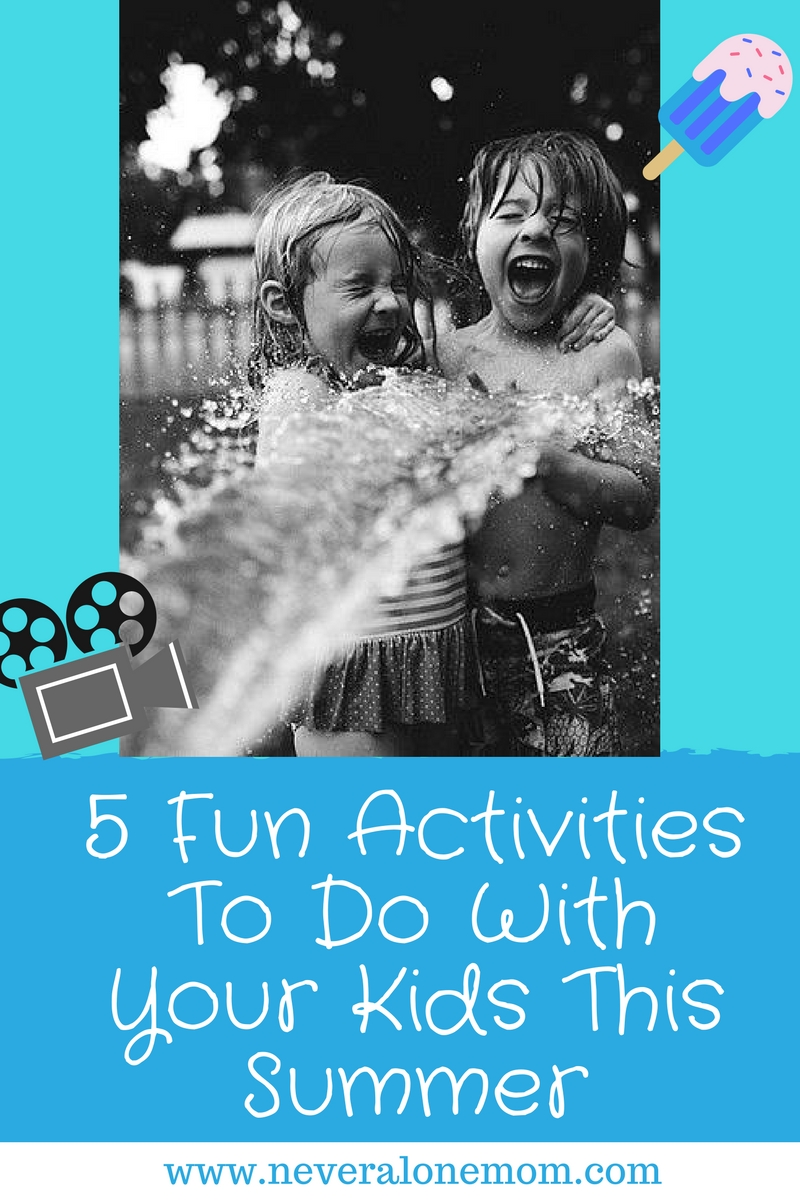 Fun summer activities for you and the kids! | neveralonemom.com
