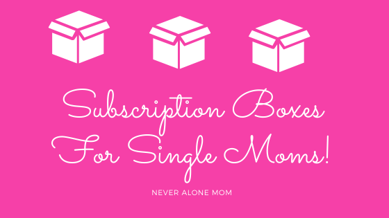 Subscription boxes every single moms needs! |neveralonemom.com