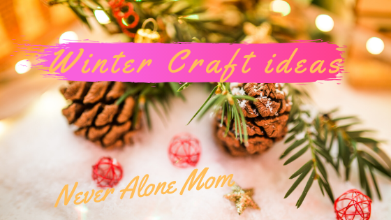 Winter craft ideas |neveralonemom.com