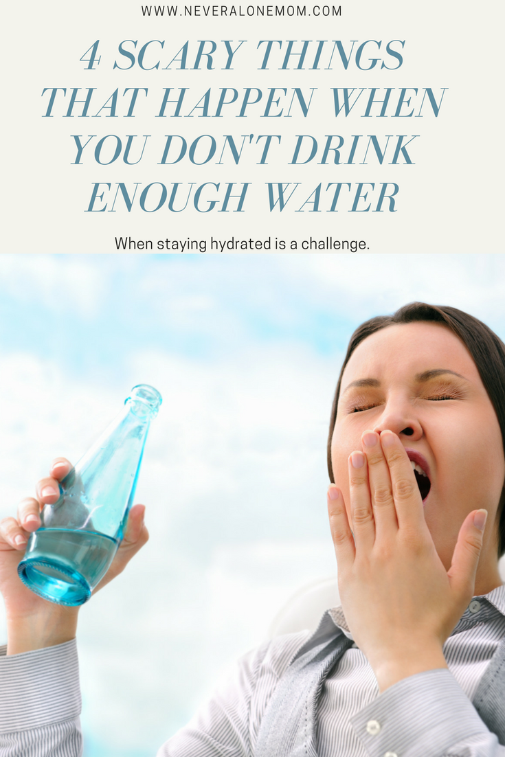 Scary things that can happen if you're not drinking enough water. | neveralonemom.com