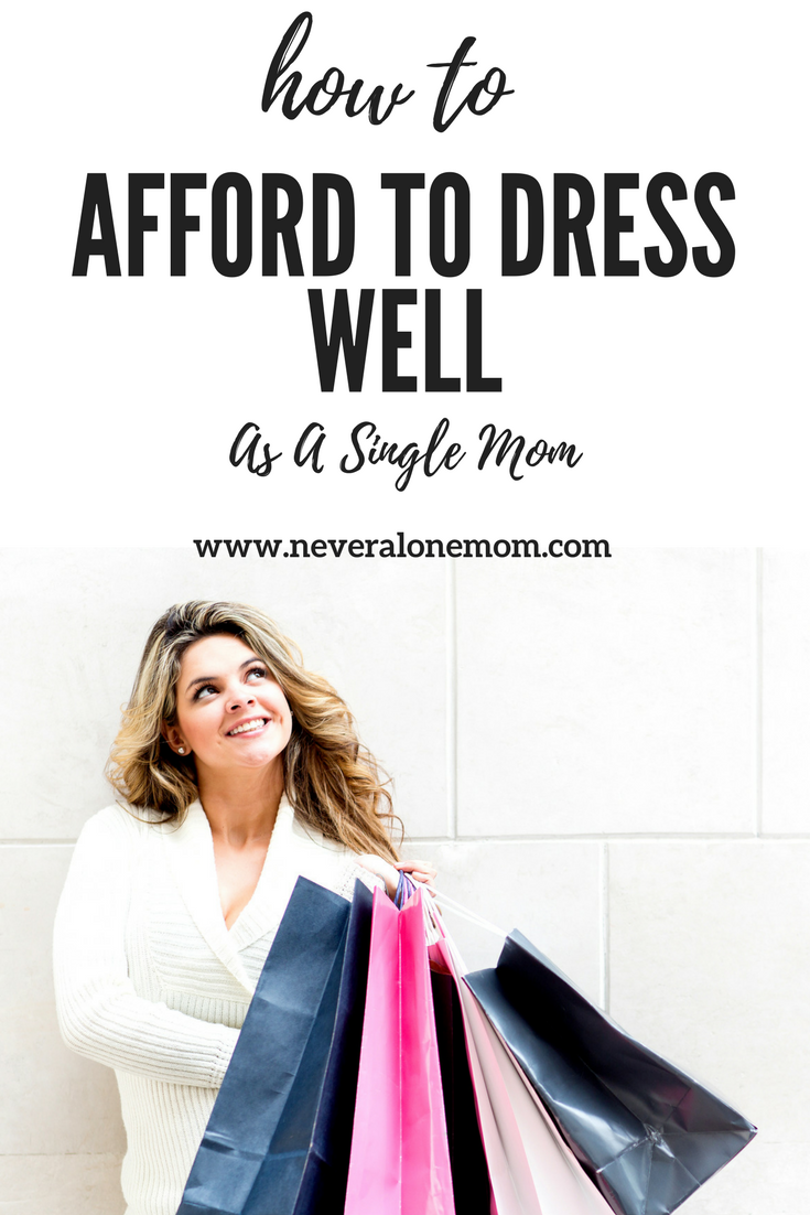 How to dress well and look fabulous on a single mom's budget. | neveralonemom.com