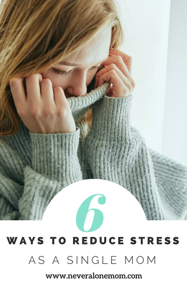 6 ways of reducing your stress as a single mom. | neveralonemom.com