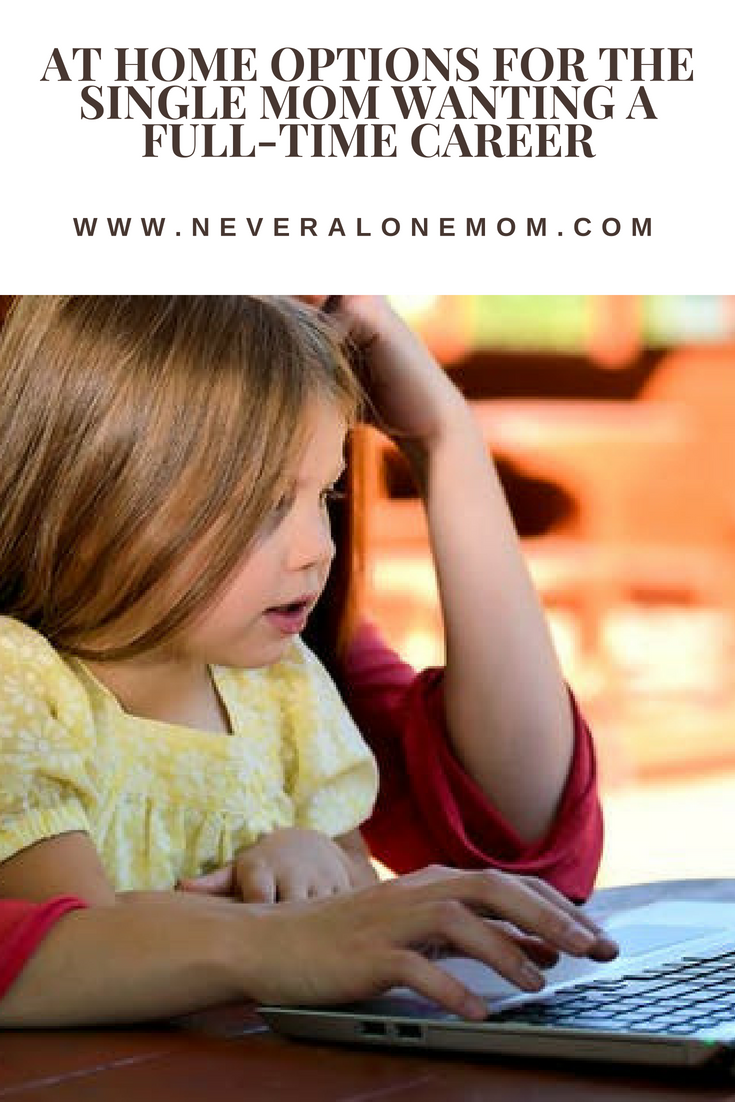 Home career options for single moms | neveralonemom.com