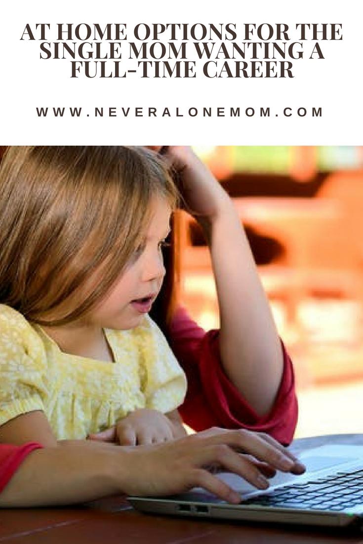 Home career options for single moms | neveralonemom.com