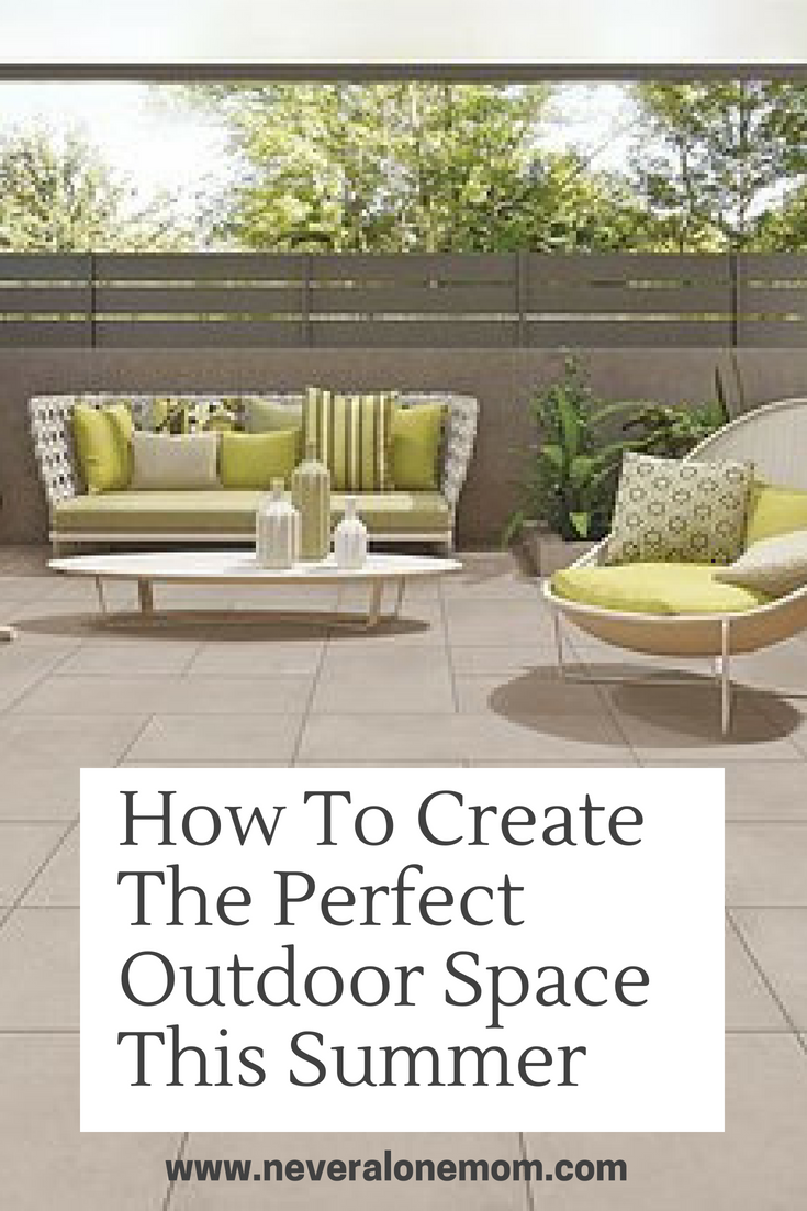 Tips on creating the perfect outdoor space. | neveralonemom.com
