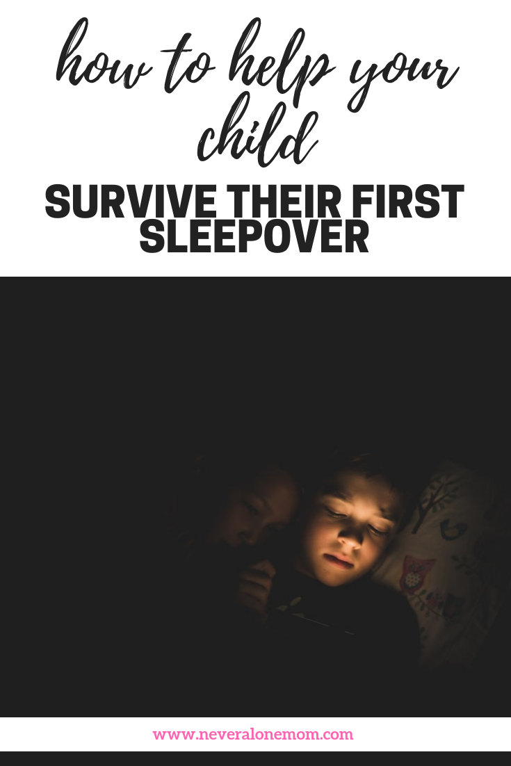 To to help your child at their first sleepover | neveralonemom.com