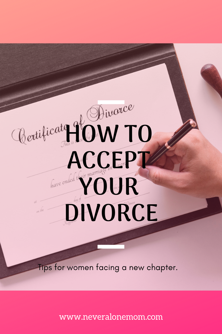 How to accept your divorce. | neveralonemom.com