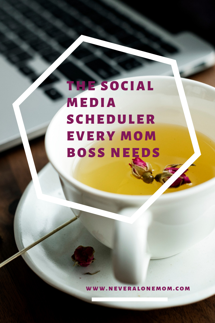Social media scheduler for mom bosses! | neveralonemom.com