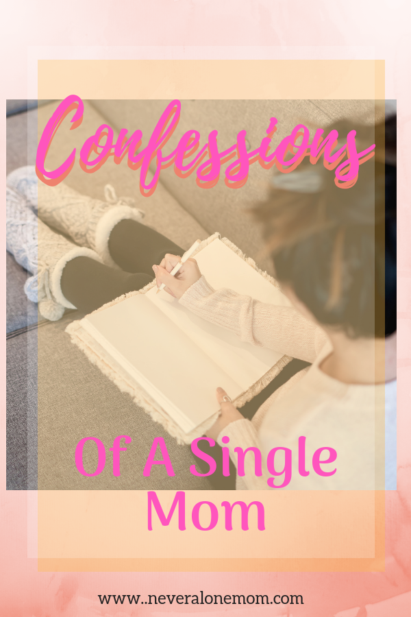 The true confessions of a single mom | neveralonemom.com