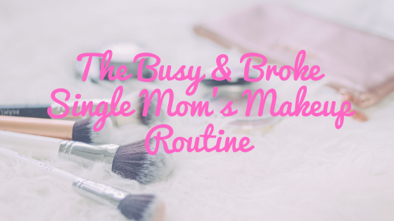 The single mom's makeup routine