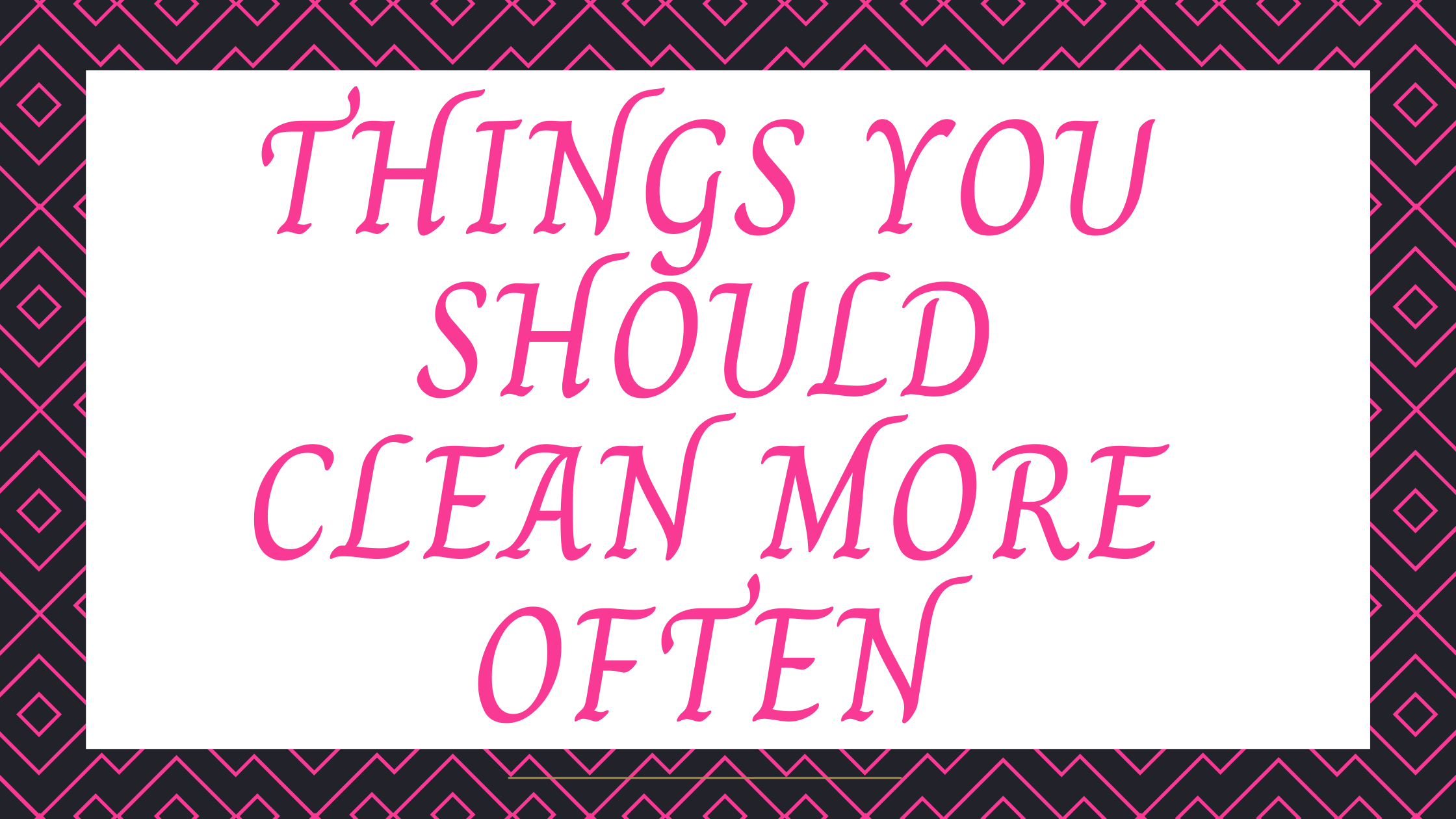 Thinmgs to clean more often |neveralonemom.com